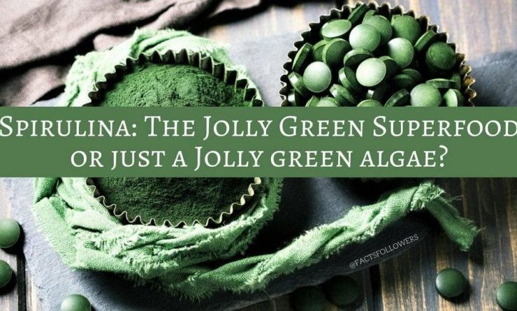 Spirulina: Nutrition Facts & Health Benefits- A superfood